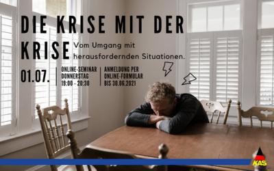 """""""Die Krise mit der Krise"""" – Vom Umgang mit herausfordernden Situationen"""