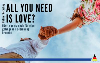 All You Need Is Love? …oder was es noch für eine gelingende Beziehung braucht